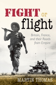 Fight or Flight : Britain, France, and Their Roads from Empire, Hardback Book