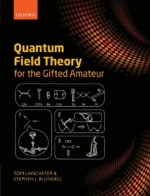 Quantum Field Theory for the Gifted Amateur, Paperback Book