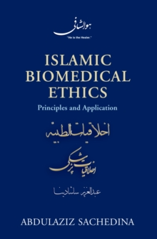 Islamic Biomedical Ethics : Principles and Application, PDF eBook