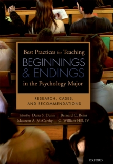 Best Practices for Teaching Beginnings and Endings in the Psychology Major : Research, Cases, and Recommendations, PDF eBook