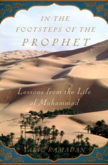 In the Footsteps of the Prophet : Lessons from the Life of Muhammad, PDF eBook