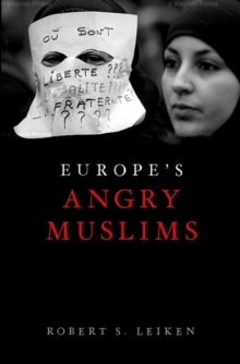 Europe's Angry Muslims : The Revolt of The Second Generation, PDF eBook