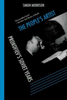 The People's Artist : Prokofiev's Soviet Years, PDF eBook