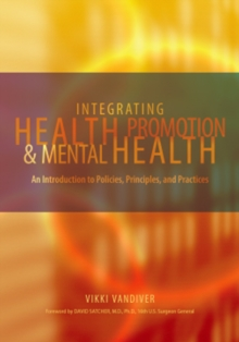 Integrating Health Promotion and Mental Health : An Introduction to Policies, Principles, and Practices, PDF eBook