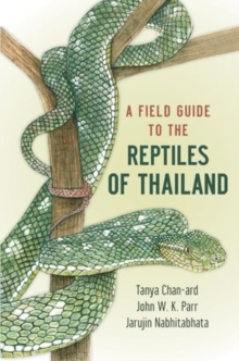 A Field Guide to the Reptiles of Thailand, Paperback Book
