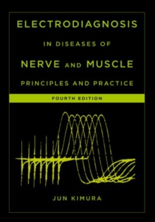 Electrodiagnosis in Diseases of Nerve and Muscle : Principles and Practice, Hardback Book