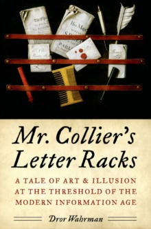 Mr. Collier's Letter Racks : A Tale of Art and Illusion at the Threshold of the Modern Information Age, Hardback Book