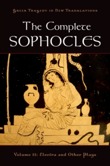 The Complete Sophocles : Volume II: Electra and Other Plays, PDF eBook