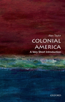 Colonial America: A Very Short Introduction, Paperback Book