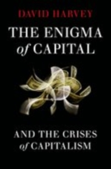 The Enigma of Capital : and the Crises of Capitalism, EPUB eBook