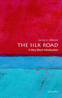 The Silk Road: A Very Short Introduction, Paperback / softback Book