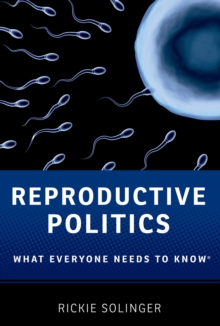 Reproductive Politics : What Everyone Needs to Know(R), PDF eBook