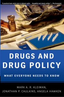 Drugs and Drug Policy : What Everyone Needs to Know(R), PDF eBook