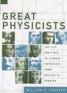 Great Physicists : The Life and Times of Leading Physicists from Galileo to Hawking, EPUB eBook