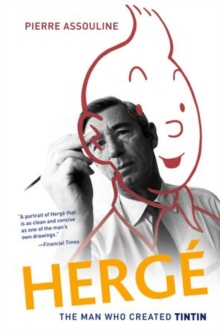Herge : The Man Who Created Tintin, Paperback Book