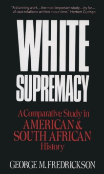 White Supremacy : A Comparative Study of American and South African History, EPUB eBook