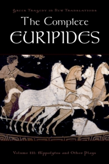 The Complete Euripides : Volume III: Hippolytos and Other Plays, EPUB eBook