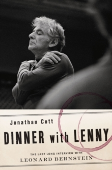 Dinner with Lenny : The Last Long Interview with Leonard Bernstein, PDF eBook
