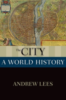 The City : A World History, Paperback / softback Book