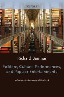 Folklore, Cultural Performances, and Popular Entertainments : A Communications-centered Handbook, PDF eBook