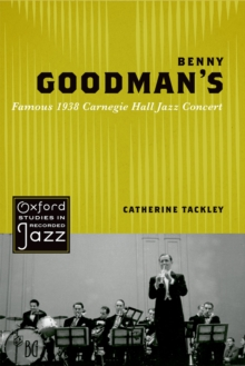 Benny Goodman's Famous 1938 Carnegie Hall Jazz Concert, PDF eBook