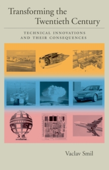 Transforming the Twentieth Century : Technical Innovations and Their Consequences, EPUB eBook