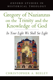 Gregory of Nazianzus on the Trinity and the Knowledge of God : In Your Light We Shall See Light, EPUB eBook