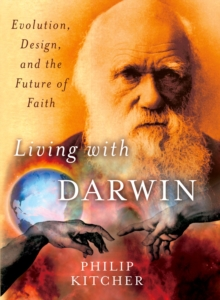 Living with Darwin : Evolution, Design, and the Future of Faith, EPUB eBook