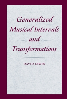 Generalized Musical Intervals and Transformations, EPUB eBook