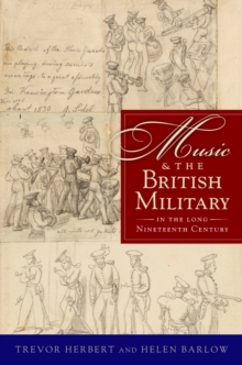 Music & the British Military in the Long Nineteenth Century, PDF eBook