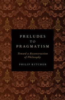 Preludes to Pragmatism : Toward a Reconstruction of Philosophy, PDF eBook