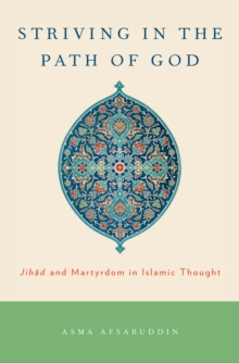 Striving in the Path of God : Jihad and Martyrdom in Islamic Thought, PDF eBook