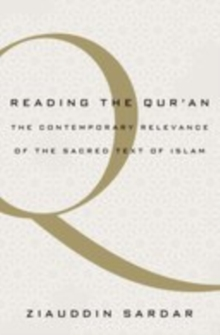 Reading the Qur'an : The Contemporary Relevance of the Sacred Text of Islam, EPUB eBook