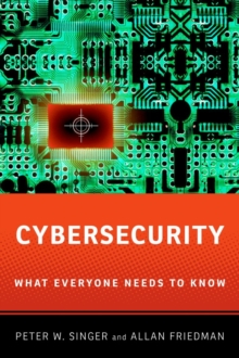 Cybersecurity and Cyberwar : What Everyone Needs to Know (R), Paperback Book