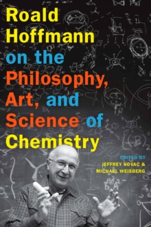 Roald Hoffmann on the Philosophy, Art, and Science of Chemistry, PDF eBook