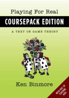 Playing for Real Coursepack Edition : A Text on Game Theory, Paperback Book
