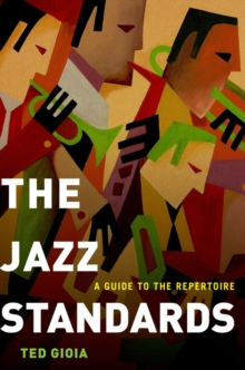 The Jazz Standards : A Guide to the Repertoire, Hardback Book