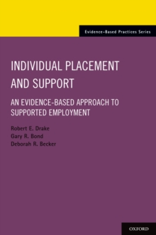 Individual Placement and Support : An Evidence-Based Approach to Supported Employment, PDF eBook