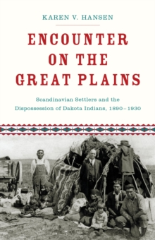 Encounter on the Great Plains : Scandinavian Settlers and the Dispossession of Dakota Indians, 1890-1930, PDF eBook