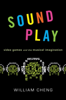 Sound Play : Video Games and the Musical Imagination, EPUB eBook