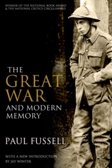 The Great War and Modern Memory, Paperback Book