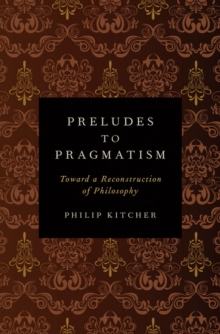 Preludes to Pragmatism : Toward a Reconstruction of Philosophy, EPUB eBook