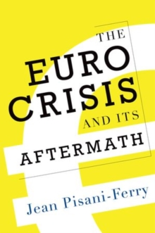 The Euro Crisis and Its Aftermath, Hardback Book