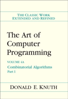 The Art of Computer Programming, Volume 4A : Combinatorial Algorithms, Part 1, Paperback / softback Book