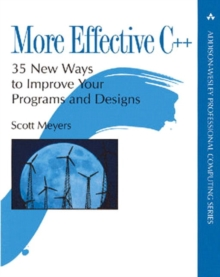More Effective C++ : 35 New Ways to Improve Your Programs and Designs, Paperback Book