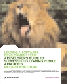 Leading a Software Development Team : A developer's guide to successfully leading people & projects, Paperback / softback Book