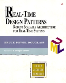 Real-Time Design Patterns : Robust Scalable Architecture for Real-Time Systems, Paperback Book