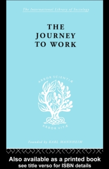 The Journey to Work : Its Significance for Industrial and Community Life, PDF eBook