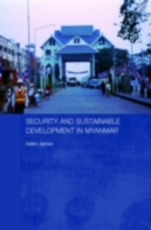 Security and Sustainable Development in Myanmar, PDF eBook