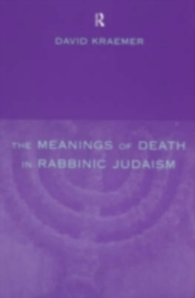The Meanings of Death in Rabbinic Judaism, PDF eBook